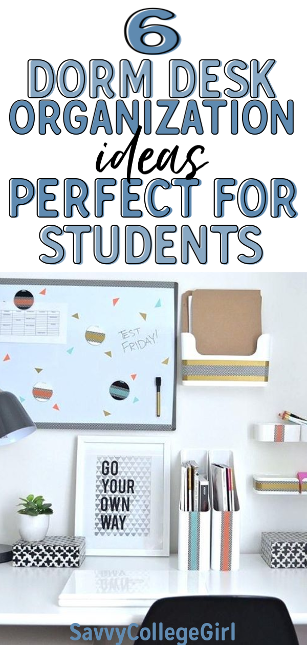 6 Dorm Desk Organization Ideas Perfect For College Student! Simple Dorm Room Organization Ideas and Tips #dormroomorganizationideas #simpledormroomideas #simpledormroomorganization