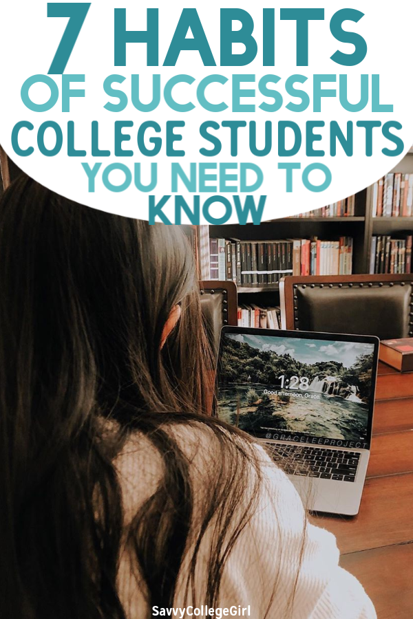 7 habits of successful college students that will boost your GPA and college life. Whether you're a freshman or senior at university, these college tips can be a MAJOR game-changer  #collegegrades #college #collegestudent