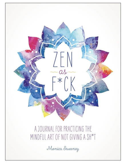 Zen As F*ck Journal for Stress and Happiness